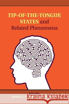 Tip-Of-The-Tongue States and Related Phenomena Bennett L. Schwartz Alan S. Brown 9781316623268 Cambridge University Press - książka