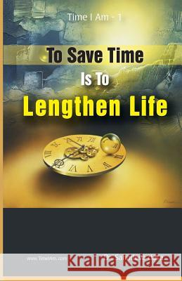 To Save Time Is to Lenghten Life Sahadeva Dasa Dr Sahadeva Dasa 9789382947073 Soul Science University Press - książka