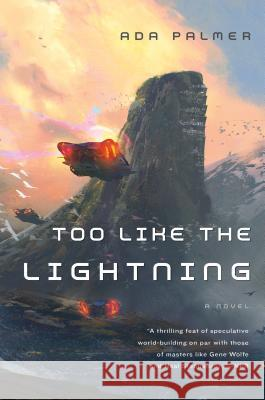 Too Like the Lightning Ada Palmer 9780765378019 Tor Books - książka