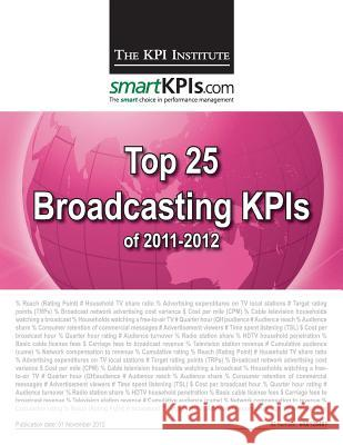 Top 25 Broadcasting Kpis of 2011-2012 The Kpi Institute                        Aurel Brudan Smartkpis Com 9781483968759 Createspace - książka