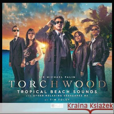 Torchwood #37 Tropical Beach Sounds and Other Relaxing Seascapes #4 Tim Foley 9781838680985 Big Finish Productions Ltd - książka