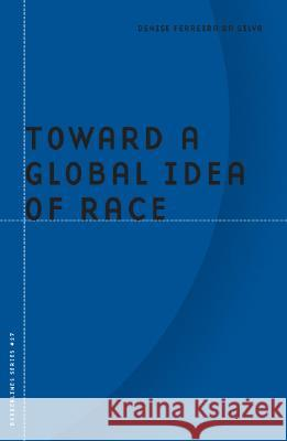 Toward a Global Idea of Race Denise Ferreira da Silva 9780816649204  - książka