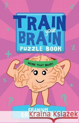 Train Your Brain Cranium Crunchers Robert Allen Harold Gale Carolyn Skitt 9781438008455 Barron's Educational Series - książka