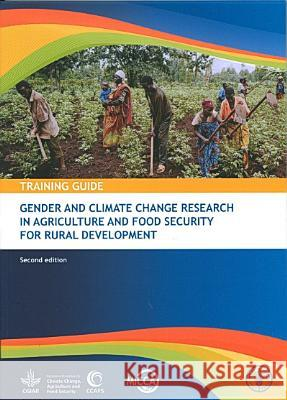 Training Guide: Gender and Climate Change Research in Agriculture and Food Security for Rural Development Food and Agriculture Organization of the 9789251078358 Fao Inter-Departmental Working Group - książka