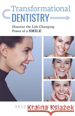 Transformational Dentistry: Discover the Life-Changing Power of a Smile Bradley M. Bishop 9781599329475 Advantage Media Group - książka