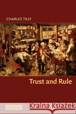 Trust and Rule Charles Tilly Peter Lange Robert H. Bates 9780521671354 Cambridge University Press - książka