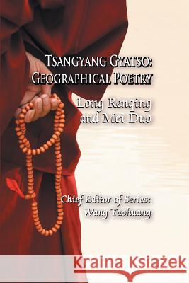 Tsangyang Gyatso: Geographical Poetry Long Renqing Mei Duo 9781625164919 Strategic Book Publishing - książka