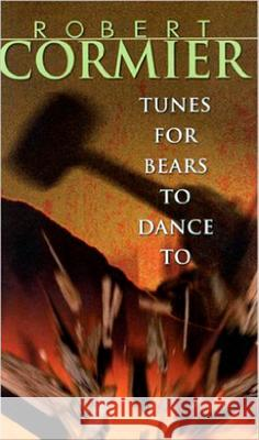 Tunes for Bears to Dance to Robert Cormier 9780440219033 Laurel-Leaf Books - książka