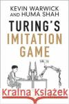 Turing's Imitation Game: Conversations with the Unknown Kevin Warwick Huma Shah  9781107056381 Cambridge University Press