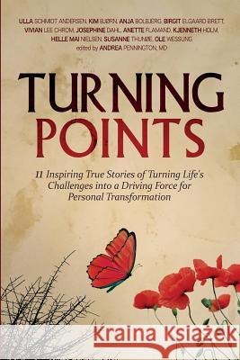 Turning Points: 11 Inspiring True Stories of Turning Life's Challenges Into a Driving Force for Personal Transformation Ulla Schmidt Andersen Kim Bjorn Andrea a Pennington 9780998074528 Make Your Mark Global - książka