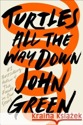 Turtles All the Way Down John Green 9780525555360 Dutton Books for Young Readers - książka