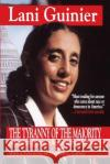 Tyranny of the Majority Lani Guinier Stephen L. Carter 9780029131695 Free Press