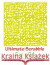Ultimate Scrabble Game 94 MR Francis Gurtowski 9781541286795 Createspace Independent Publishing Platform