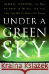 Under a Green Sky: Global Warming, the Mass Extinctions of the Past, and What They Can Tell Us about Our Future Peter D. Ward 9780061137921 Collins