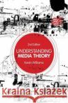 Understanding Media Theory Kevin Williams 9780340983263 Bloomsbury Academic