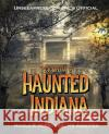Unseenpress.Com's Official Encyclopedia of Haunted Indiana Nicole R. Kobrowski 9780998620701 Unseenpress.Com, Incorporated