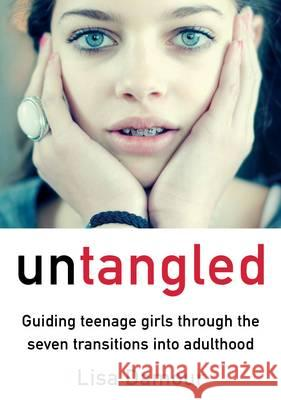 Untangled Guiding Teenage Girls Through the Seven Transitions into Adulthood Damour, Lisa 9781782395560  - książka