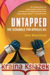 Untapped: The Scramble for Africas Oil