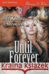 Until Forever [Merricks, Montana 5] (Siren Publishing Menage and More) McKinlay Thomson 9781682959695 Siren Publishing