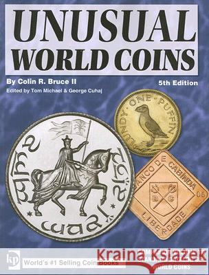 Unusual World Coins: Companion Volume to Standard Catalog of World Coins Colin Bruc 9780896895768 Krause Publications - książka