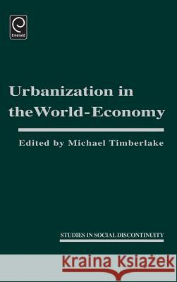 Urbanization in the World Economy Michael Timberlake Edward Shorter Charles Tilly 9780126912906 Academic Press - książka