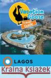 Vacation Goose Travel Guide Lagos Nigeria Francis Morgan 9781547280056 Createspace Independent Publishing Platform