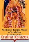 Vaishnava Temple Music in Vrindaban: The Radhavallabha Songbook Guy L. Beck 9780981790244 Blazing Sapphire Press
