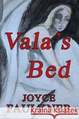 Vala's Bed Joyce K. Faulkner Betsy Beard Aurora Huston 9781943267231 Red Engine Press - książka