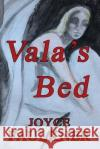 Vala's Bed Joyce K. Faulkner Betsy Beard Aurora Huston 9781943267231 Red Engine Press