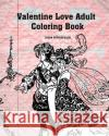 Valentine Love Adult Coloring Book Susan Potterfields 9781542678131 Createspace Independent Publishing Platform