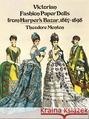 Victorian Fashion Paper Dolls from Harper's Bazar, 1867-1898 Ted Menten 9780486234533 Dover Publications - książka