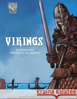 Vikings: Scandinavia's Ferocious Sea Raiders Nelson Yomtov Silvio 9781543555066 Capstone Press - książka