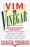 VIM & Vinegar: Moisten Cakes, Eliminate Grease, Remove Stains, Kill Weeds, Clean Pots & Pans, Soften Laundry, Unclog Drains, Control