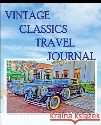 Vintage Classics Travel Journal Rose Wood 9781541245969 Createspace Independent Publishing Platform - książka