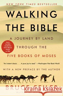 Walking the Bible: A Journey by Land Through the Five Books of Moses Bruce Feiler 9780062336507 William Morrow & Company - książka