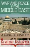 War and Peace in the Middle East: A Concise History, Revised and Updated