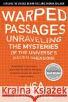 Warped Passages: Unraveling the Mysteries of the Universe's Hidden Dimensions Lisa Randall 9780060531096 Harper Perennial
