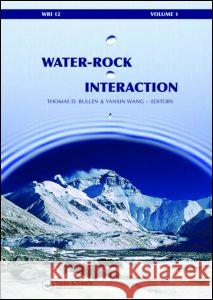 Water-Rock Interaction, Two Volume Set: Proceedings of the 12th International Symposium on Water-Rock Interaction, Kunming, China, 31 July - 5 August Thomas D. Bullen Yanxin Wang  9780415451369 Taylor & Francis - książka