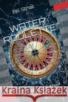 Water Roulette: The Truth about the Water We Drink Bill Strait 9781542892391 Createspace Independent Publishing Platform