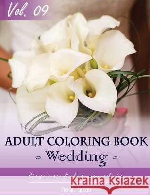 Wedding Day Coloring Book for Stress Relief & Mind Relaxation, Stay Focus Therapy: New Series of Coloring Book for Adults and Grown Up, 8.5