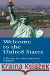 Welcome to the United States: A Guide for International Visitors