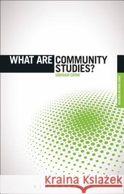 What Are Community Studies? Graham Crow 9781780933337 Bloomsbury Publishing PLC - książka