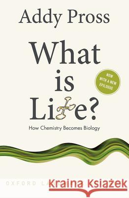 What Is Life?: How Chemistry Becomes Biology Addy Pross 9780198784791 Oxford University Press, USA - książka