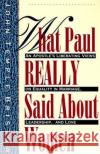 What Paul Really Said about Women: The Apostle's Liberating Views on Equality in Marriage, Leadership, and Love John Temple Bristow 9780060610630 HarperOne