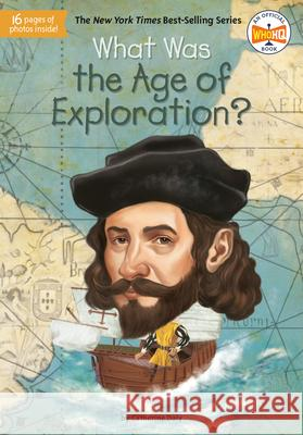 What Was the Age of Exploration? Catherine Daly Who Hq                                   Jake Murray 9780593093825 Penguin Workshop - książka