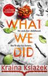 What We Did Christobel Kent 9780751568806 Little, Brown Book Group