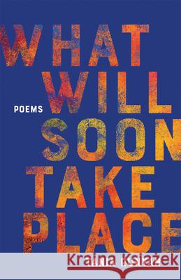 What Will Soon Take Place: Poems Tania Runyan 9781612618579 Paraclete Press (MA) - książka