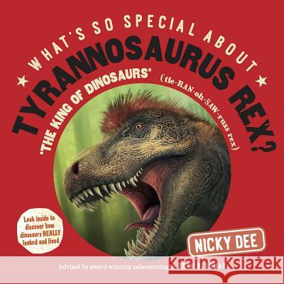 What's So Special About Tyrannosaurus Rex: Look Inside to Discover How Dinosaurs Really Looked and Lived Gary Hanna   9780993529320 Dragonfly Group Ltd - książka