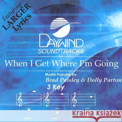 When I Get Where I'm Going Brad Paisley Dolly Parton 0614187990728 Daywind - książka