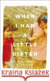 When I Had a Little Sister Catherine Simpson 9780008301637 HarperCollins Publishers